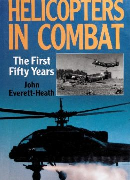 Helicopters in Combat: The First Fifty Years