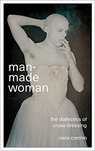 Man-Made Woman: The Dialectics of Cross-Dressing