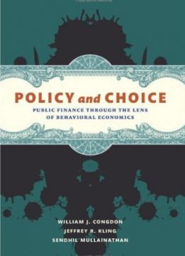 Policy and Choice: Public Finance through the Lens of Behavioral Economics