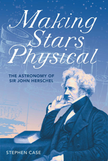 Making Stars Physical : The Astronomy of Sir John Herschel