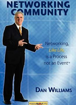 Tales From The Networking Community: Networking, Like Life, is a Process not an Event