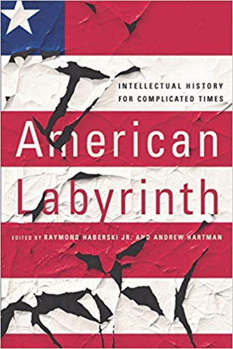 American Labyrinth: Intellectual History for Complicated Times