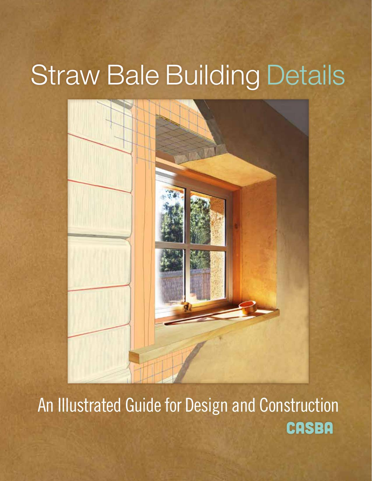 Straw Bale Building Details: An Illustrated Guide for Design and Construction, Illustrated Edition