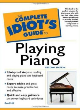 The Complete Idiot's Guide to Playing Piano, 2nd Edition