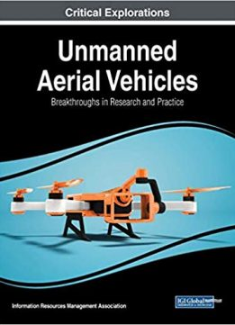 Unmanned Aerial Vehicles: Breakthroughs in Research and Practice