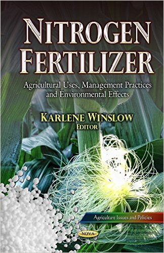 Nitrogen Fertilizer: Agricultural Uses, Management Practices and Environmental Effects