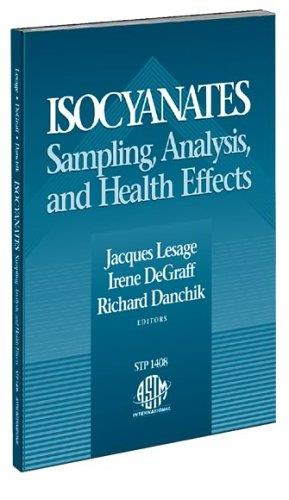 Isocyanates: Sampling, Analysis, and Health Effects (ASTM Special Technical Publication, 1408)