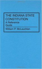 The Indiana State Constitution: A Reference Guide
