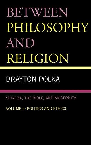 Between Philosophy and Religion, Vol. II: Spinoza, the Bible, and Modernity