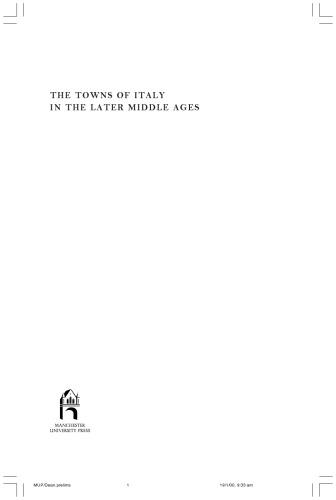 The Towns of Italy in the Later Middle Ages (Manchester Medieval Sources)