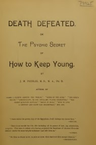 Death Defeated: Or, The Psychic Secret of How to Keep Young