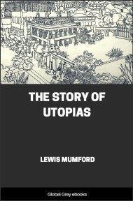 Story of Utopias By Lewis Mumford