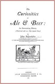 The Curiosities of Ale and Beer