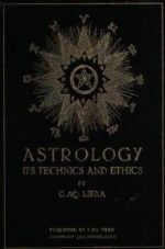 Astrology, Its Technics and Ethics