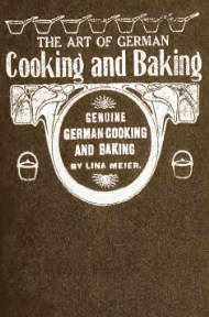 The Art of German Cooking and Baking - Free PDF | Global Grey ebooks