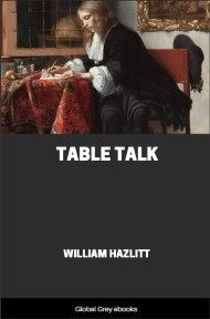 Table Talk By William Hazlitt