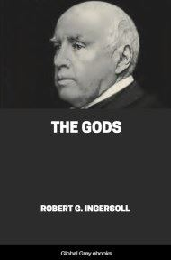 The Gods by Robert G. Ingersoll