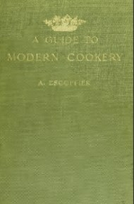 Guide to Modern Cookery By A. Escoffier