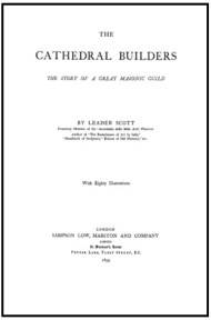 The Cathedral Builders; The Story of a Great Masonic Guild - Free PDF | Global Grey ebooks