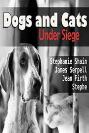 Dogs and Cats Under Siege