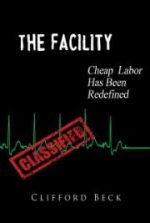 The Facility – Cheap Labor Has Been Redefined