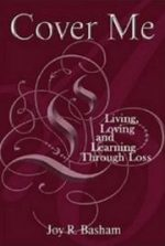 Cover Me: Living, Loving and Learning Through Loss