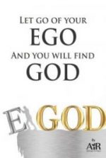 Let go of your EGO And you will find GOD