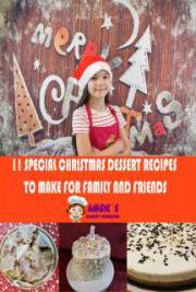 11 Special Christmas Dessert Recipes To Make for Family and Friends