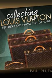 Collecting Louis Vuitton -Telling Fake from the Genuine