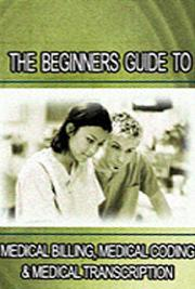 Beginner's Guide to Medical Billing, Coding, and Transcription