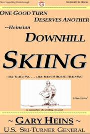 One Good Turn Deserves Another - Heinsian Downhill Skiing