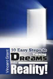 10 Easy Steps to Turning Dreams into Reality!