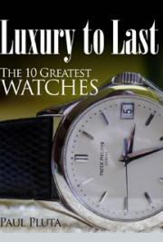 Luxury to Last-The 10 Greatest Watches