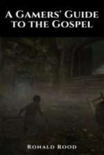 A Gamers' Guide to the Gospel