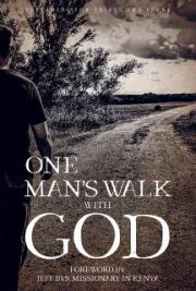 One Man's Walk with God: Preparing for Trials and Fears