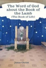 The Word of God about the Book of the Lamb (The Book of Life)