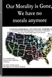 Our Morality Is Gone, We Have No Morals Anymore