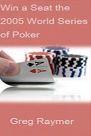 Win a Seat at the 2005 World Series of Poker