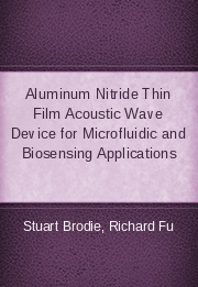 Aluminum Nitride Thin Film Acoustic Wave Device for Microfluidic and Biosensing Applications