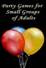 Party Games for Small Groups of Adults