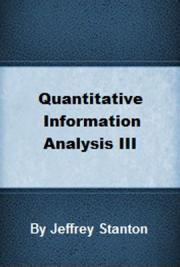 Quantitative Information Analysis III
