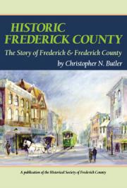 Historic Frederick County: The Story of Frederick & Frederick County
