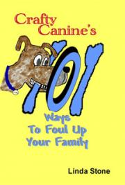 Crafty Canine's 101 Ways to Foul up Your Family