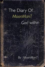 The Diary Of MoonManT God Within
