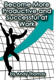 Become More Productive and Successful at Work