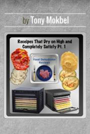 Foods That Dry on High and Completely Satisfy