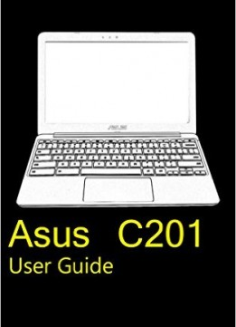 Download Asus C201 Chromebook User Guide: Understanding Your New Chromebook