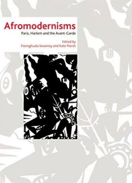 Download Afromodernisms: Paris, Harlem & The Avant-garde