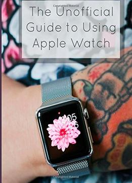 Download The Unofficial Guide To Using Apple Watch