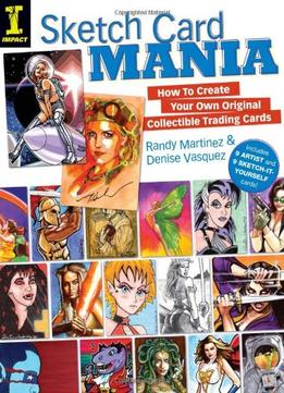 Download Sketch Card Mania: How To Create Your Own Original Collectible Trading Cards